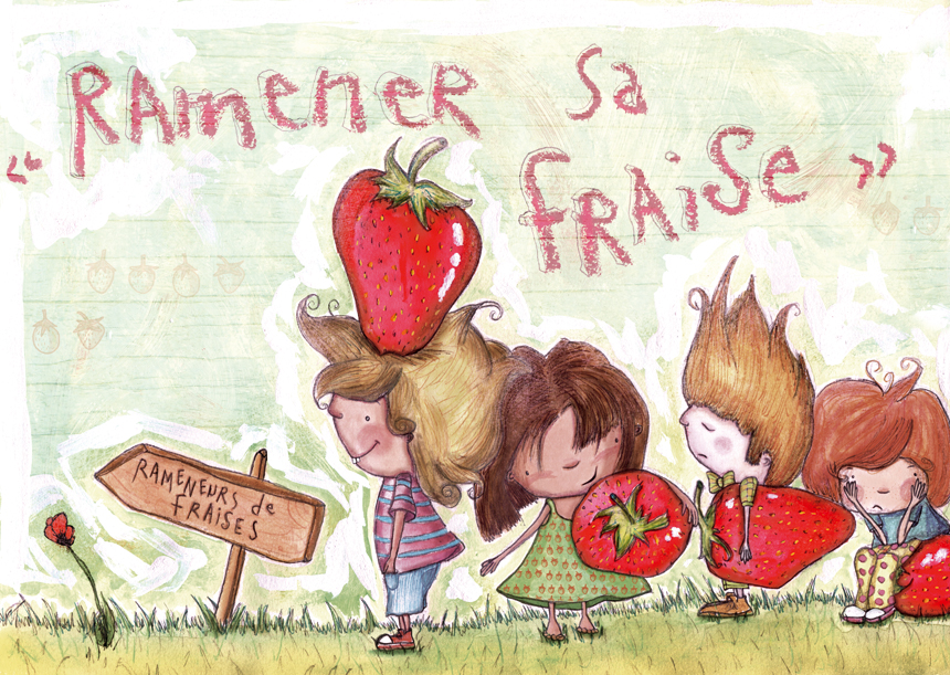 """Ramener sa fraise"" - Illustration NaC'imagINE"